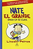 Nate El Grande: Unico en su clase  / Big Nate: In A Class By Himself (Big Nate (Harper Collins)) (Spanish Edition)