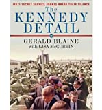 img - for [ The Kennedy Detail: JFK's Secret Service Agents Break Their Silence (Library) - IPS ] By Blaine, Gerald ( Author ) [ 2010 ) [ Compact Disc ] book / textbook / text book