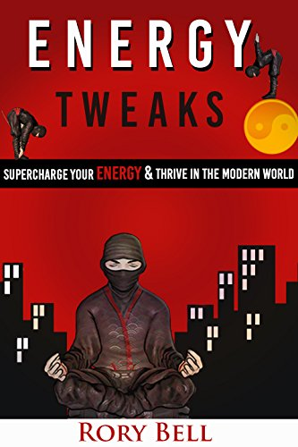 Energy Tweaks: Super charge your energy and thrive in the modern world with my top ten energy boosting secrets (Super Charge Energy compare prices)