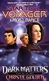 Ghost Dance: Dark Matters Trilogy 2 (Star Trek Voyager (Paperback Numbered), Band 20)