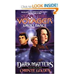 Ghost Dance (Star Trek Voyager, No 20, Dark Matters Book Two of Three) by Christie Golden