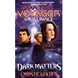 "Ghost Dance: Dark Matters Trilogy 2 (Star Trek Voyager (Paperback Numbered), Band 20)von ""Christie Golden"""