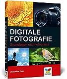 Digitale Fotografie: Grundlagen und Fotopraxis
