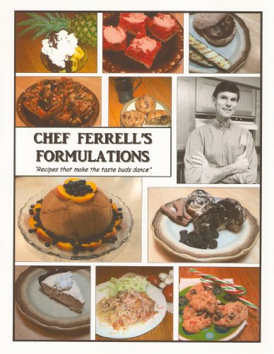 "CHEF FERRELL'S FORMULATIONS - Recipes that make the ""TASTE BUDS DANCE"" by J. Ferrell Hargis Jr."