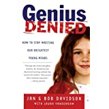 Genius Denied: How to Stop Wasting Our Brightest Young Minds ~ Jan Davidson