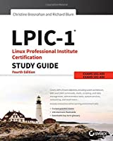 LPIC-1 Linux Professional Institute Certification Study Guide: Exam 101-400 and Exam 102-400, 4th Edition Front Cover