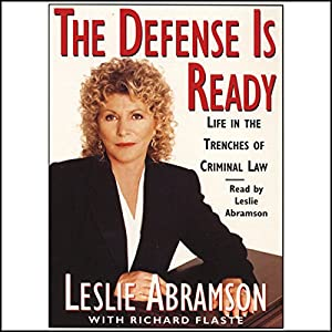 The Defense Is Ready: Life in the Trenches of Criminal Law Audiobook