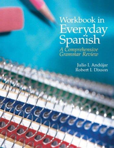 Workbook in Everyday Spanish: A Comprehensive Grammar...