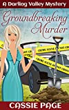 Groundbreaking Murder: A Darling Valley Cozy Mystery with Female Sleuths Olivia M. Granville and Tuesday (A Darling Valley Mystery Book 2) (English Edition)