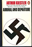 Arrival and Departure (Penguin Modern Classics) (0140029583) by Arthur Koestler
