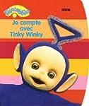Je compte avec Tinky Winky