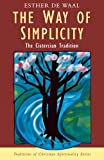 The Way of Simplicity: Cistercian Tradition (0232522642) by Waal, Esther De