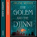 The Golem and the Djinni (       UNABRIDGED) by Helene Wecker Narrated by George Guidall