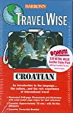 img - for Croatian with Cassette(s) (Travel Phrase Books) book / textbook / text book