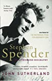 Stephen Spender: The Authorized Biography (0140278893) by Sutherland, John
