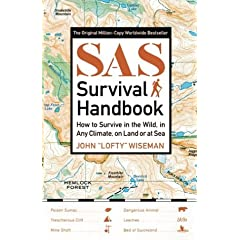 SAS Survival Handbook: How to Survive in the Wild, in Any Climate, on Land or at Sea (Paperback)