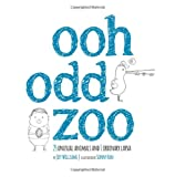 img - for Ooh Odd Zoo: 25 Unusual Animals and 1 Ordinary Larva book / textbook / text book