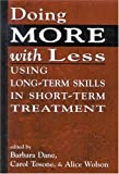 img - for Doing More With Less: Using Long-Term Skills in Short-Term Treatment book / textbook / text book