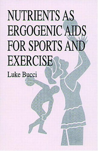 Nutrients As Ergogenic Aids For Sports And Exercise (Nutrition In Exercise & Sport)