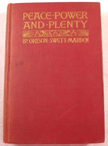 PEACE~POWER AND~PLENTY, ORISON SWETT MARDEN