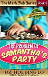 The Problem of Samantha's Party (Math Club Series Book 1)
