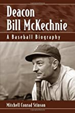 Deacon Bill McKechnie A Baseball Biography