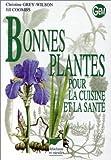 echange, troc Christine Grey-Wilson - Bonnes plantes pour la cuisine et la santé