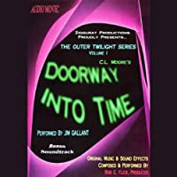 Doorway into Time: The Outer Twilight Series, Volume I (       UNABRIDGED) by C.L. Moore Narrated by Jim Gallant