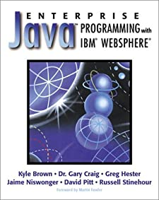 Enterprise Java Programming with IBM WebSphere Kyle Brown, Jamie Niswonger, Greg Hester and David Pitt