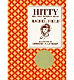 [ { HITTY, HER FIRST HUNDRED YEARS[ HITTY, HER FIRST HUNDRED YEARS ] BY FIELD, RACHEL ( AUTHOR )APR-01-1969 HARDCOVER } ] by Field, Rachel (AUTHOR) Apr-01-1969 [ Hardcover ]
