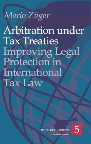 Arbitration Under Tax Treaties: Improving Legal Protection in International Tax Law (Doctoral)