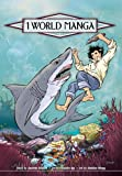 1 World Manga, Vol. 3 (1421503662) by Roman, Annette