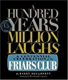 A Hundred Years, a Million Laughs: A Centennial Celebration of the Friars Club