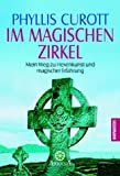 Im magischen Zirkel. Mein Weg zu Hexenkunst und mystischer Erfahrung. (3442215862) by Curott, Phyllis