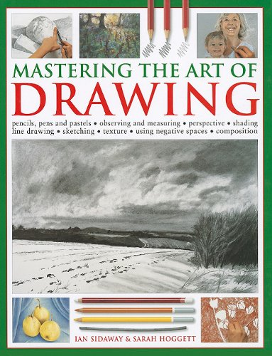 Mastering the Art of Drawing: Pencils, Pens and Pastels/Observing and Measuring/Perspective/Shading/Line Drawing/Sketching/Texture/Using Negative Sp