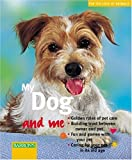 My Dog and Me (For the Love of Animals) (0764121138) by Hegewald-Kawich, Horst