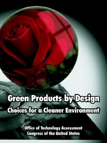 Green Products by Design: Choices for a Cleaner Environment