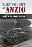 They Fought at Anzio (0826217389) by Eisenhower, John S. D.