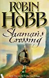 Robin Hobb Shaman's Crossing (The Soldier Son Trilogy, Book 1): 1/3