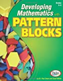 Paul Swan Developing Mathematics with Pattern Blocks, Grades K-5