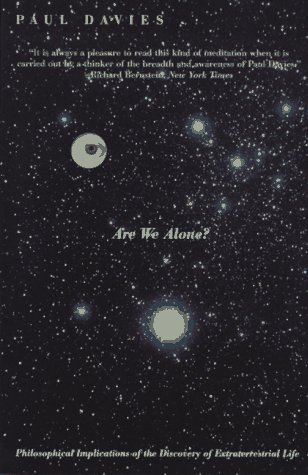 Are We Alone?: Philosophical Implications Of The Discovery Of Extraterrestrial Life, Paul Davies