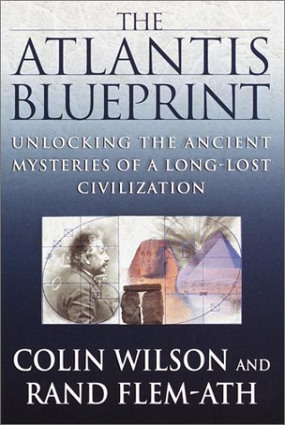 The Atlantis Blueprint: Unlocking the Ancient Mysteries of a Long-Lost Civilization, COLIN WILSON, RAND FLEM-ATH