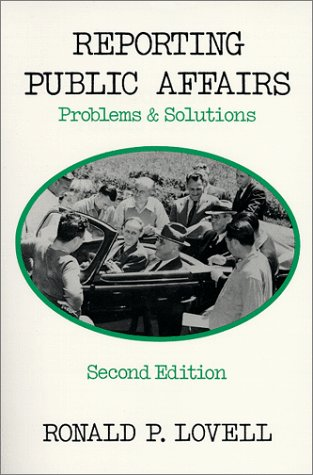 Reporting Public Affairs: Problems & Solutions