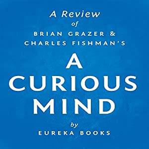 A Review of Brian Grazer's and Charles Fishman's A Curious Mind Audiobook