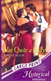 Not Quite a Lady (Mills & Boon Largeprint Historical)