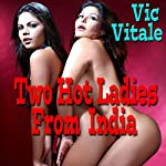 Two Hot Ladies From India | Vic Vitale