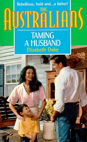 Taming A Husband (Harlequin, The Australians), Elizabeth Duke