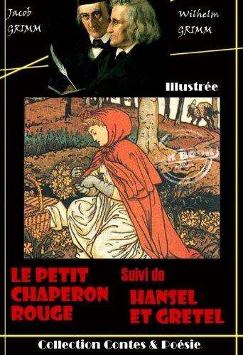Couverture du livre Le Petit Chaperon rouge suivi de Hansel et Gretel (avec illustrations)