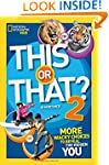 This or That? 2: More Wacky Choices t...