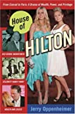 img - for House of Hilton: From Conrad to Paris: A Drama of Wealth, Power, and Privilege book / textbook / text book